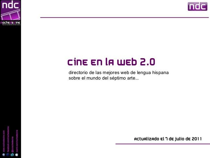 Cine en la web 2.0 Actualizado el 7 de julio de 2011 directorio de las mejores web de lengua hispana sobre el mundo del sé...