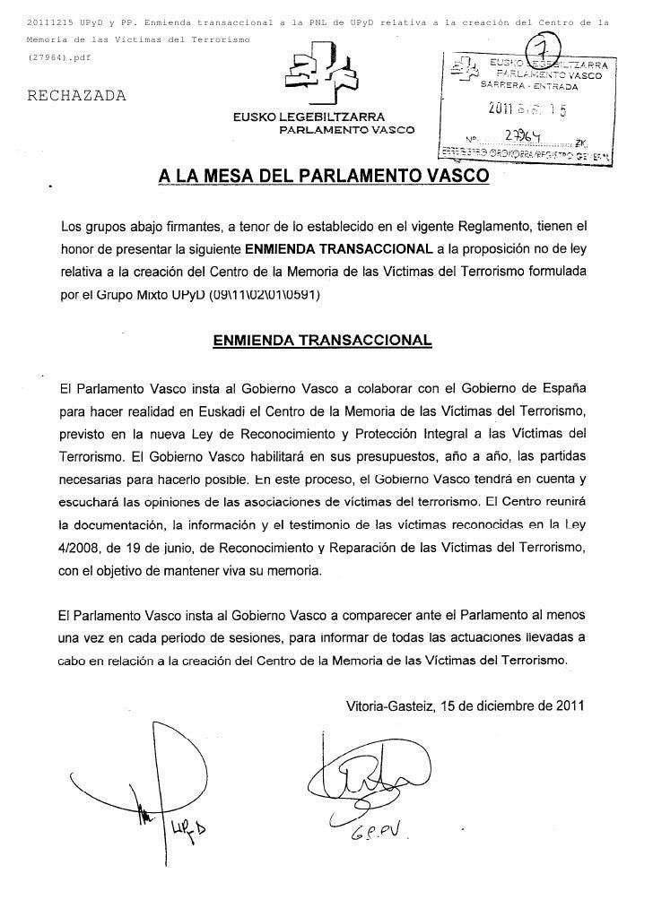 20111215 UPyD y PP. Enmienda transaccional a la PNL de UPyD relativa a la creación del Centro de laMemoria de las Víctimas...