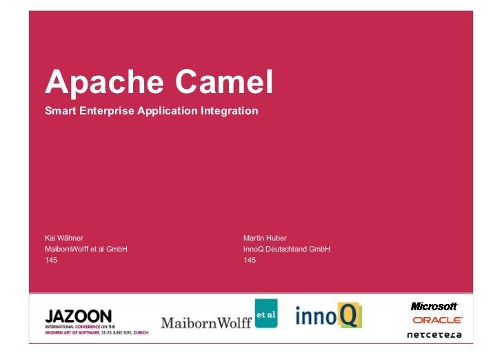 Apache CamelSmart Enterprise Application IntegrationKai Wähner                           Martin HuberMaibornWolff et al Gm...