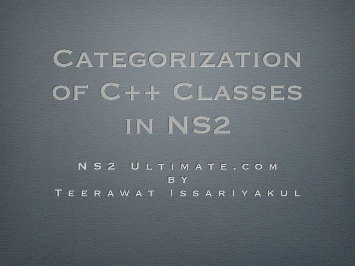Categorization of C++ Classes in NS2