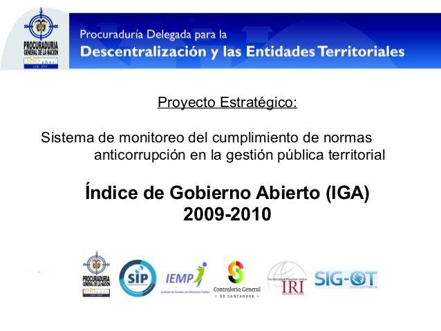 Procurando orden y rectitud Proyecto Estratégico: Sistema de monitoreo del cumplimiento de normas anticorrupción en la ges...