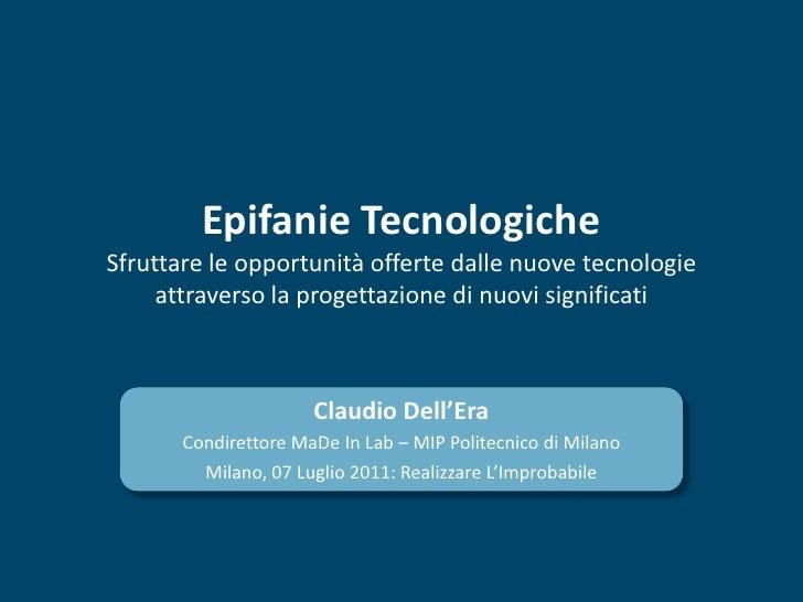 Epifanie TecnologicheSfruttare le opportunità offerte dalle nuove tecnologie     attraverso la progettazione di nuovi sign...