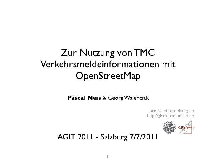 Zur Nutzung von TMCVerkehrsmeldeinformationen mit        OpenStreetMap     Pascal Neis & Georg Walenciak                  ...