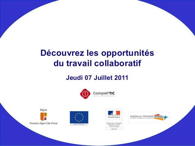 Jeudi 07 Juillet 2011 Découvrez les opportunités du travail collaboratif
