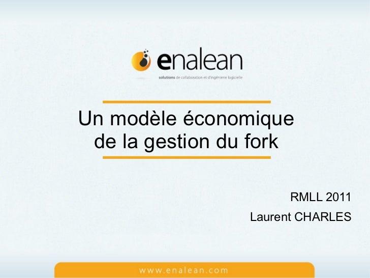 Modèle economique de la Gestion du Fork-RMLL2011
