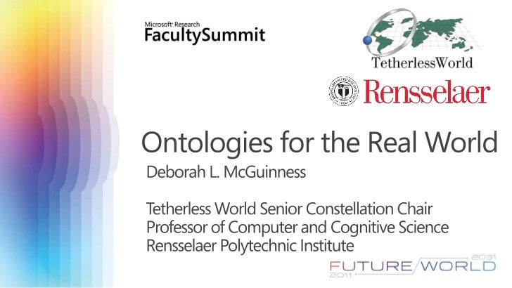 20110719 mcguinness deborah_ontologies_for_the_real_world_microsoft_faculty_summitfinal