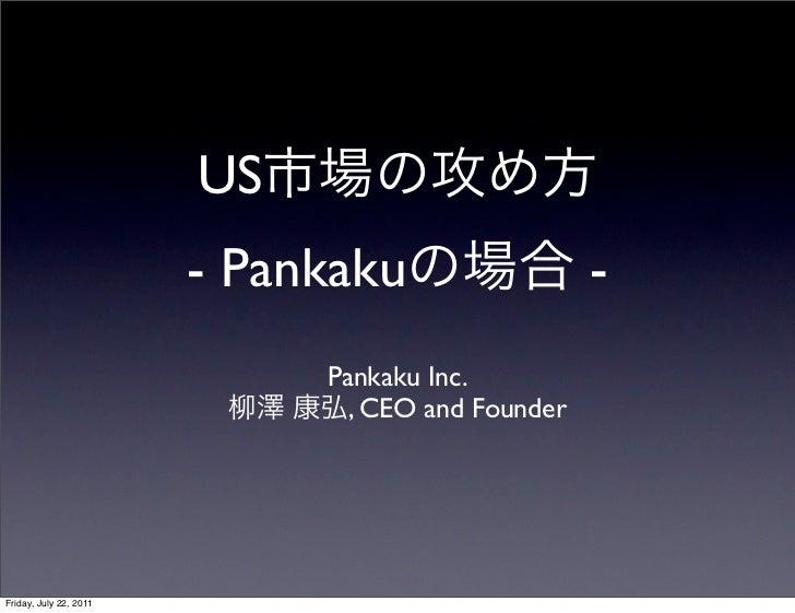 US                        - Pankaku                  -                             Pankaku Inc.                           ...