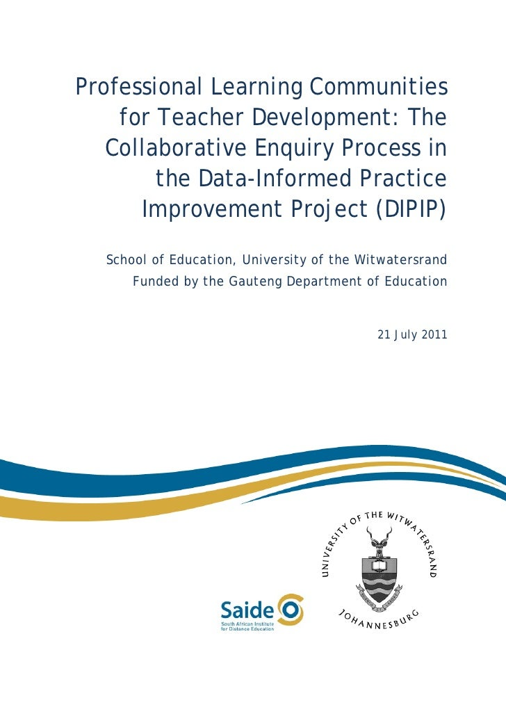 Professional Learning Communities for Teacher Development: The Collaborative Enquiry Process in the Date-Informed Practice Improvement Project (DIPIP)