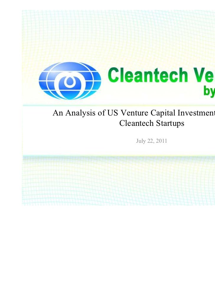 An Analysis of US Venture Capital Investment Trends in                 Cleantech Startups                      July 22, 20...