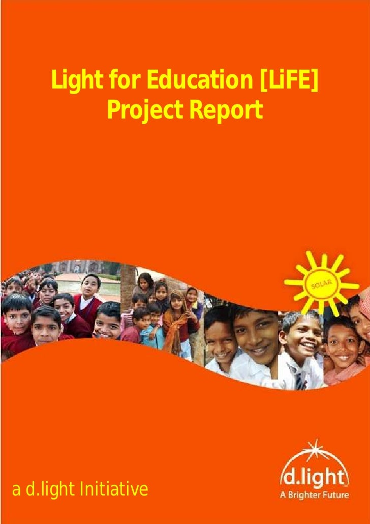 Light for Education [LiFE]           Project Reporta d.light Initiative