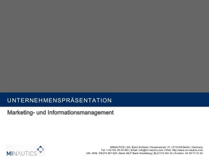 Unternehmenspräsentation<br />Marketing- und Informationsmanagement<br />MINAUTICS | Inh. Björn Schlüter | Husemannstr. 21...