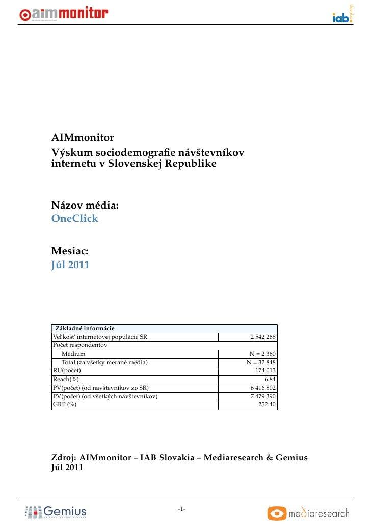 AIMmonitorVýskum sociodemografie návštevníkovinternetu v Slovenskej RepublikeNázov média:OneClickMesiac:Júl 2011 Základné i...