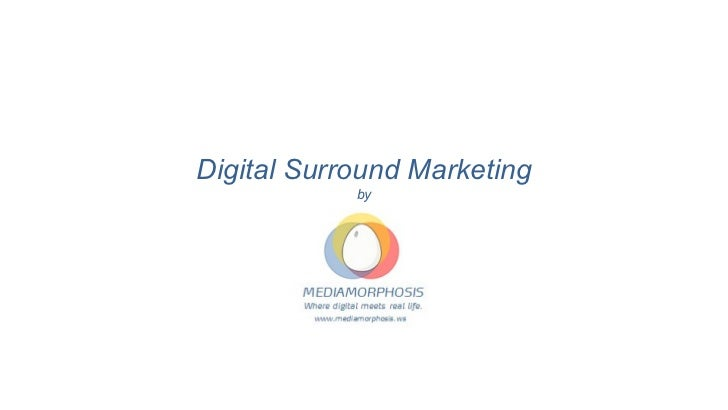 Digital Surround Marketing by Mediamorphosis