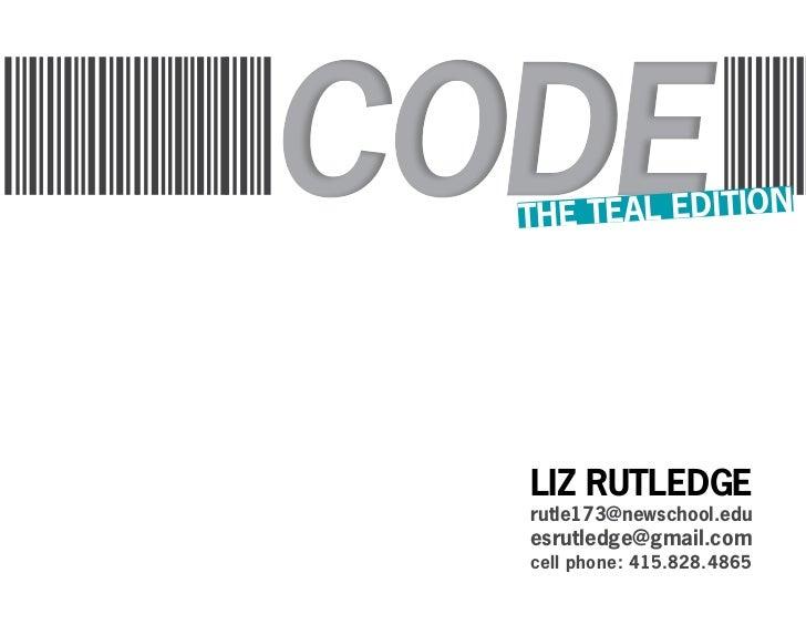 THE TEAL EDITIONLIZ RUTLEDGErutle173@newschool.eduesrutledge@gmail.comcell phone: 415.828.4865