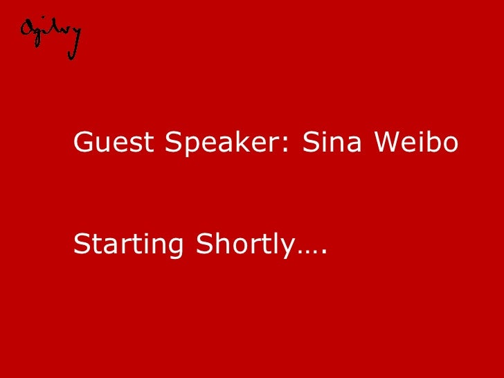 Guest Speaker: Sina Weibo Starting Shortly….