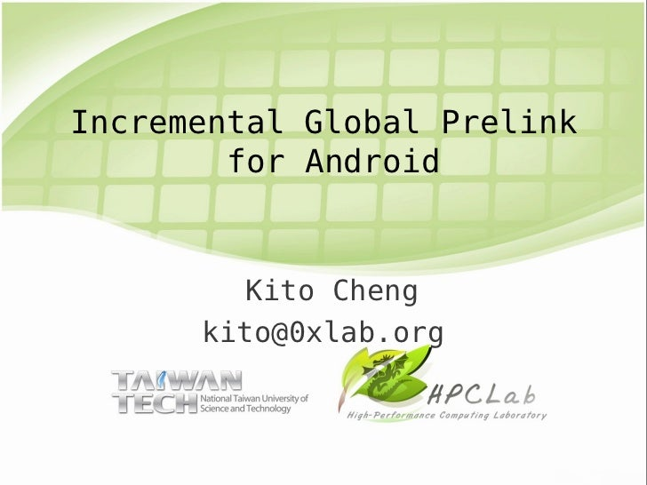 Light talk @ coscup 2011 : Incremental Global Prelink for Android