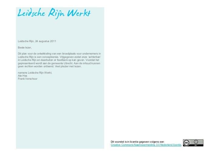 Leidsche Rijn, 24 augustus 2011Beste lezer,Dit plan voor de ontwikkeling van een broedplaats voor ondernemers inLeidsche R...