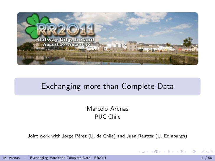 Exchanging more than Complete Data                                                Marcelo Arenas                          ...