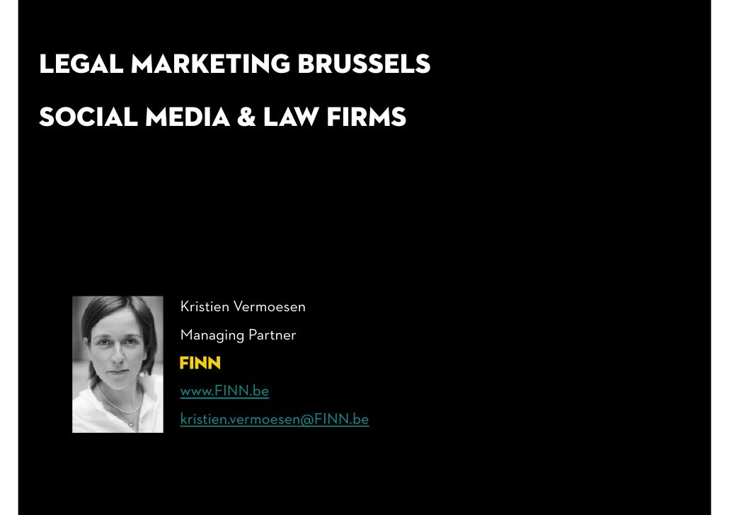 18.03.2011LEGAL MARKETING BRUSSELSSoCIAL MEDIA & LAW FIRMS         Kristien Vermoesen         Managing Partnertner        ...