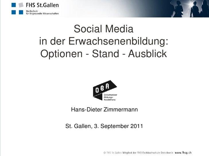 Social Mediain der Erwachsenenbildung: Optionen - Stand - Ausblick       Hans-Dieter Zimmermann     St. Gallen, 3. Septemb...