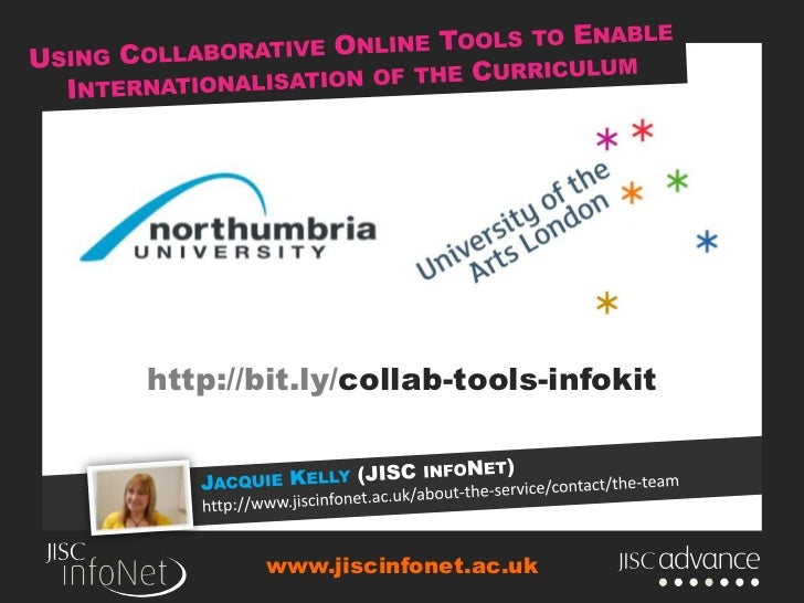 Using Collaborative Online Tools to Enable Internationalisation of the Curriculum<br />http://bit.ly/collab-tools-infokit<...