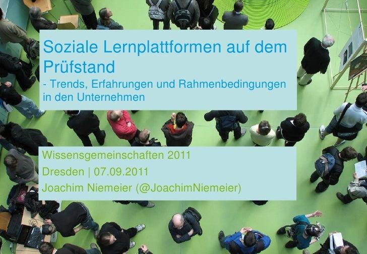 Soziale Lernplattformen auf demPrüfstand- Trends, Erfahrungen und Rahmenbedingungenin den UnternehmenWissensgemeinschaften...