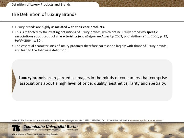 the concept of luxury brands This chapter reviews the major theories on self-concept and brand personality in the luxury consumption context the self-concept is the cognitive or thinking aspect of self, referring to learned.