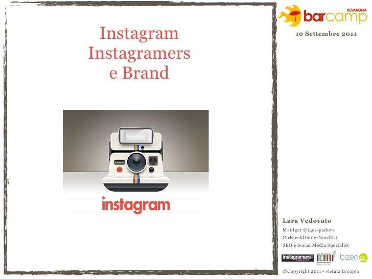 Instagram          10 Settembre 2011Instagramers   e Brand               Lara Vedovato               ManIger @igerspadova ...