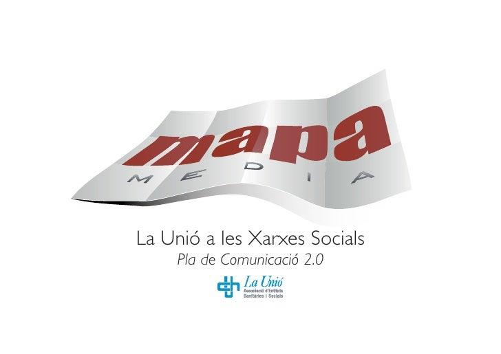 La Unió a les Xarxes Socials     Pla de Comunicació 2.0