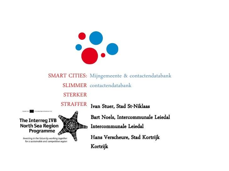 SMART CITIES: Mijngemeente & contactendatabank    SLIMMER contactendatabank    STERKER   STRAFFER Ivan Stuer, Stad St-Nikl...