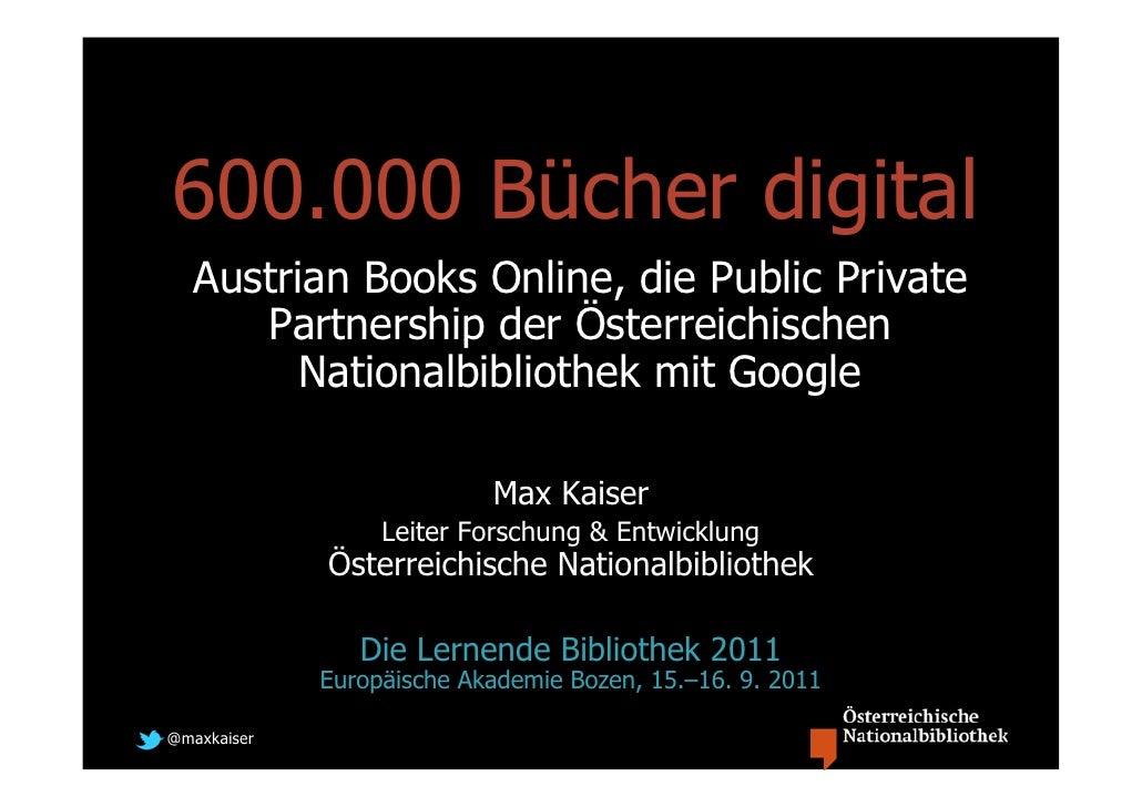 600.000 Bücher digital: Austrian Books Online, die Public Provate Partnership der Österreichischen Nationalbibliothek mit Google