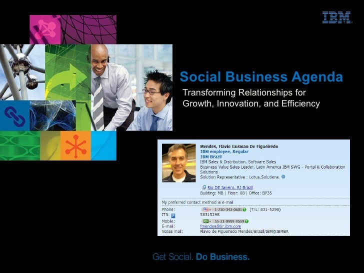Social Business AgendaTransforming Relationships forGrowth, Innovation, and Efficiency