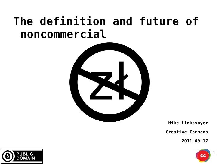 The definition and future of noncommercial
