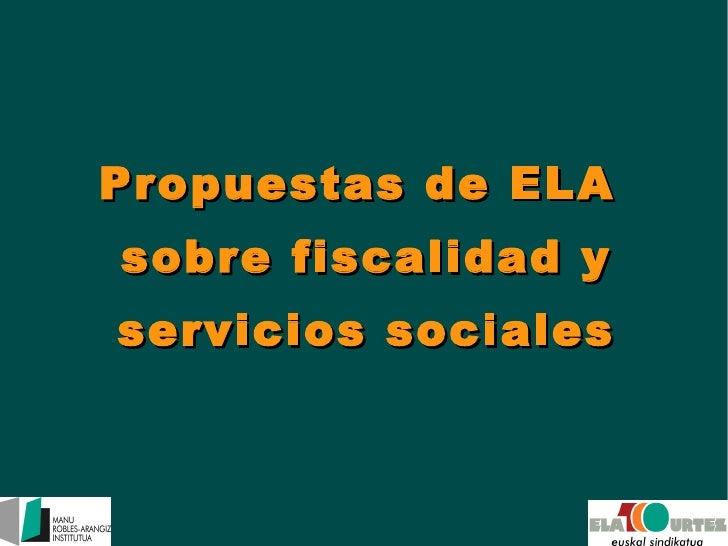 Propuestas de ELA  sobre fiscalidad y servicios sociales