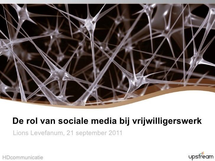 De rol van sociale media bij vrijwilligerswerk Lions Levefanum, 21 september 2011  HDcommunicatie