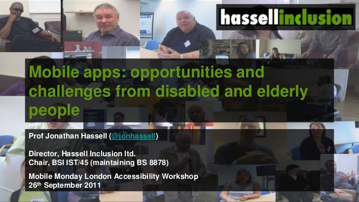 Mobile apps: opportunities and challenges from disabled and elderly people