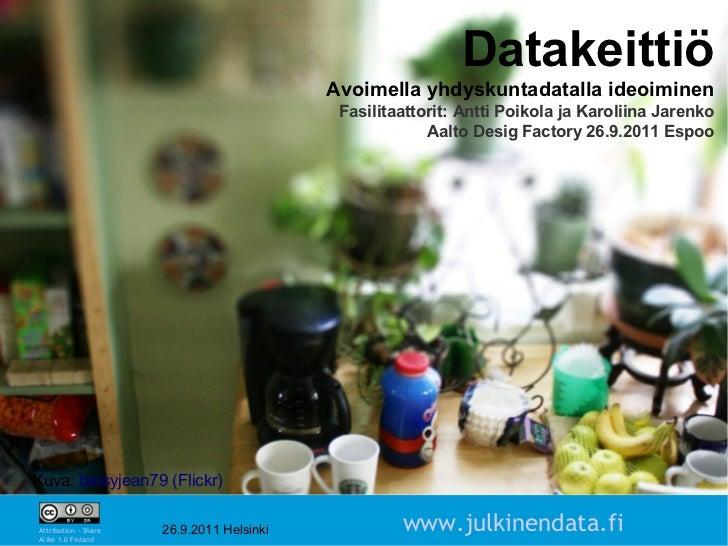 Datakeittiö                                           Avoimella yhdyskuntadatalla ideoiminen                              ...