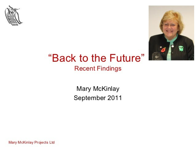 """""""Back to the Future""""                             Recent Findings                              Mary McKinlay               ..."""