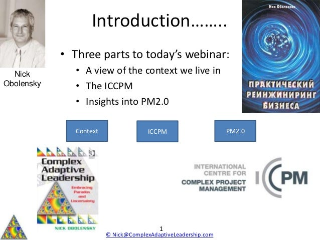 Introduction……..            • Three parts to today's webinar:  Nick         • A view of the context we live inObolensky   ...