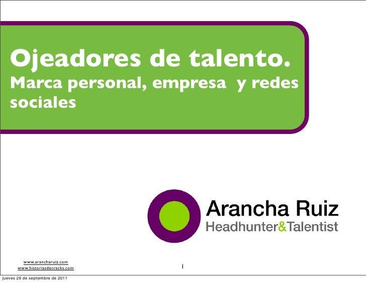 Ojeadores de talento.   Marca personal, empresa y redes   sociales                                               Arancha R...