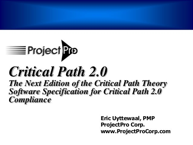 Critical Path 2.0The Next Edition of the Critical Path TheorySoftware Specification for Critical Path 2.0Compliance       ...