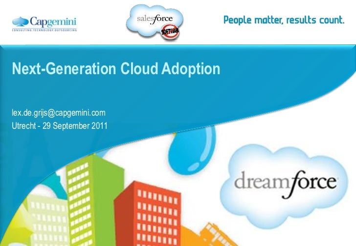 Next-Generation Cloud Adoptionlex.de.grijs@capgemini.comUtrecht - 29 September 2011