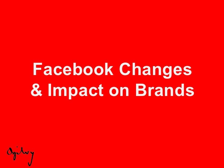 Facebook Changes & Impact on Brands