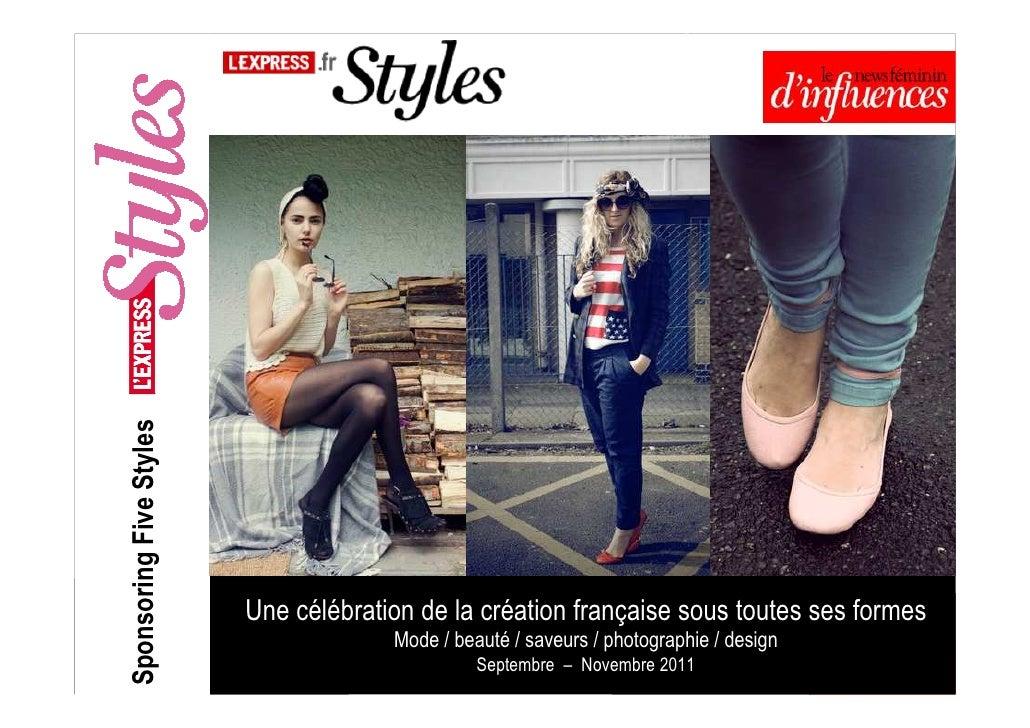 Sponsoring Five Styles                         Une célébration de la création française sous toutes ses formes            ...