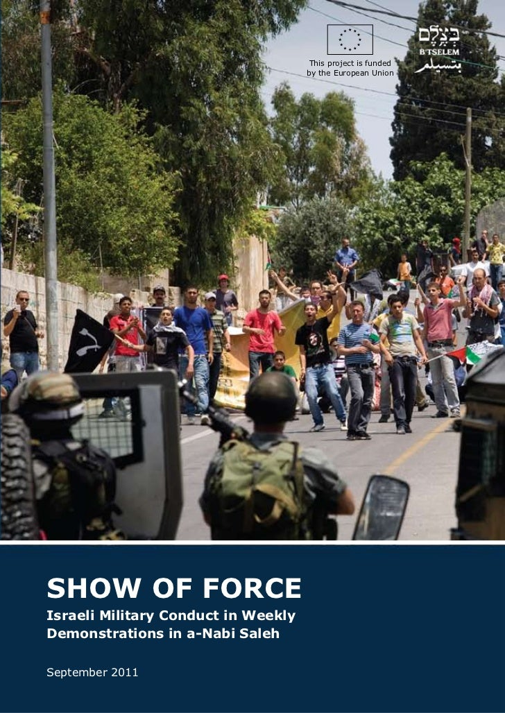 This project is funded                                     by the European UnionSHOW OF FORCEIsraeli Military Conduct in W...