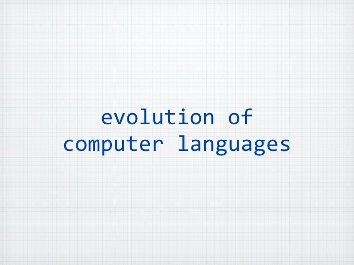 evolution of programming languages 40 chapter 2 evolution of the major programming languages his chapter describes the development of a collection of programming languag-es, exploring the environment.