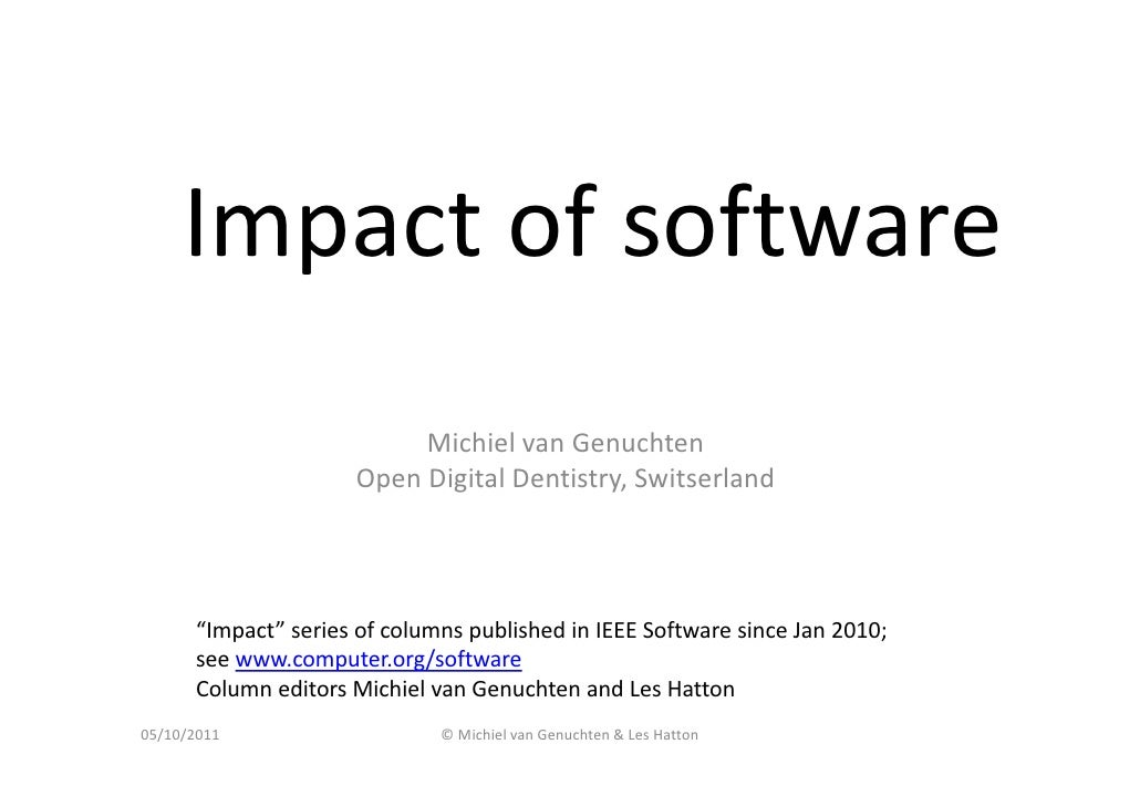 Impact of software                          Michiel van Genuchten                     Open Digital Dentistry, Switserland ...