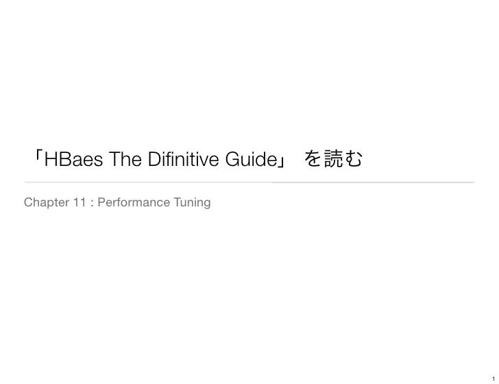 HBaes The Difinitive GuideChapter 11 : Performance Tuning                                  1