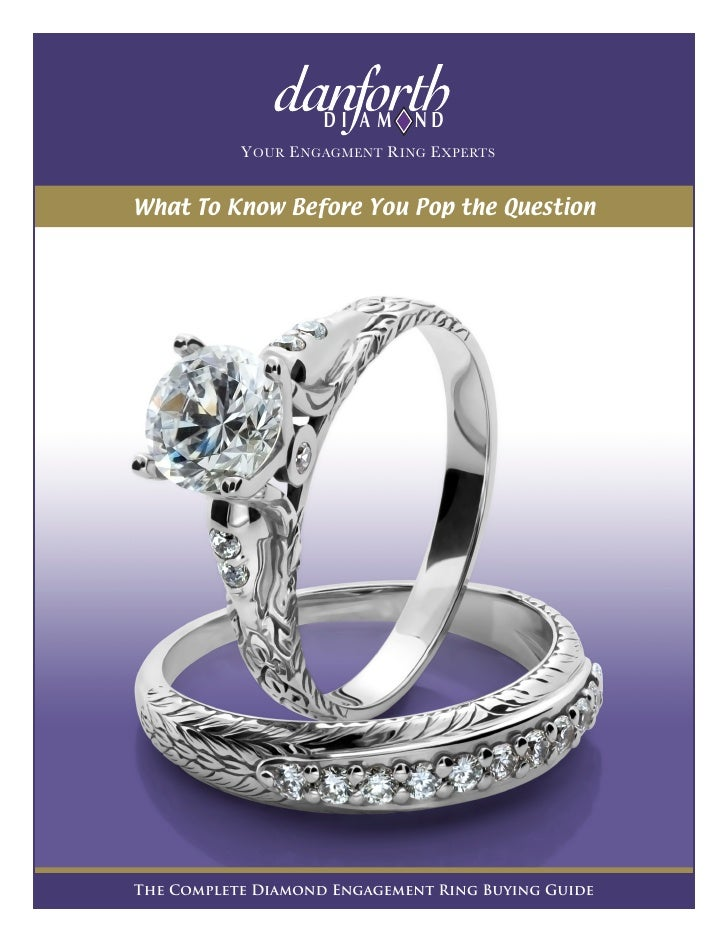 DI AM      ND           Y OUR E NGAGMENT R ING E XPERTSWhat To Know Before You Pop the QuestionThe Complete Diamond Engage...