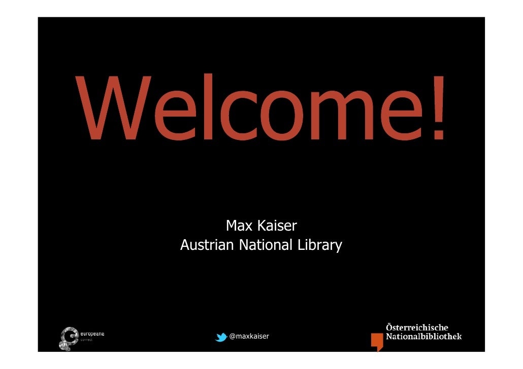 Max KaiserAustrian National Library       @maxkaiser